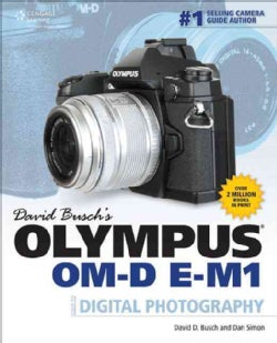 David Busch's Olympus OM-D E-M1 Guide to Digital Photography (Paperback)