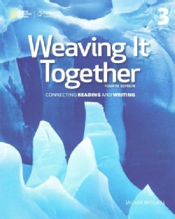 Weaving It Together 3: Connecting Reading and Writing (Paperback)