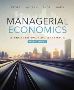 Managerial Economics: A Problem Solving Approach (Hardcover)