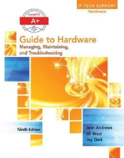 CompTIA A+ Guide to Hardware: Managing, Maintaining, and Troubleshooting (Hardcover)