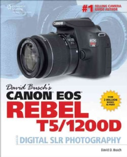 David Busch's Canon EOS Rebel T5/1200D Guide to Digital SLR Photography (Paperback)