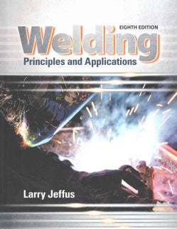 Welding: Principles and Applications (Hardcover)