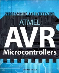 Programming and Interfacing ARMEL AVR Mirocontrollers (Paperback)