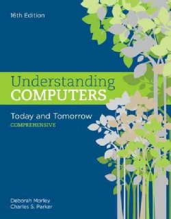 Understanding Computers: Today and Tomorrow: Comprehensive (Paperback)
