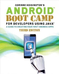 Android Boot Camp for Developers Using Java: A Guide to Creating Your First Android Apps (Paperback)