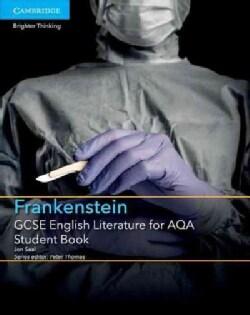 Gcse English Literature for Aqa Frankenstein Student Book (Paperback)