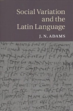 Social Variation and the Latin Language (Paperback)