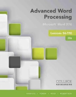 Advanced Word Processing Lessons 56-110: Microsoft Word 2016 (Paperback)