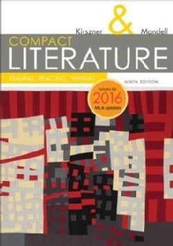 Compact Literature: Reading, Reacting, Writing: 2016 Mla Update (Paperback)