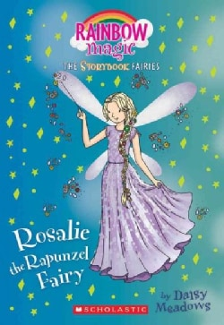 Rosalie the Rapunzel Fairy: The Storybook Fairies (Paperback)
