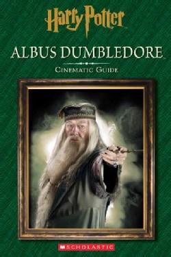Albus Dumbledore: Cinematic Guide (Hardcover)