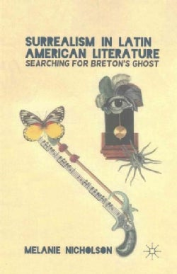 Surrealism in Latin American Literature: Searching for Breton's Ghost (Paperback)
