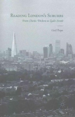 Reading London's Suburbs: From Charles Dickens to Zadie Smith (Paperback)