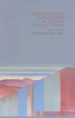 Contemporary Approaches in Literary Trauma Theory (Paperback)