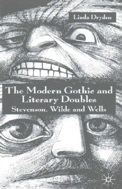 The Modern Gothic and Literary Doubles: Stevenson, Wilde and Wells (Paperback)