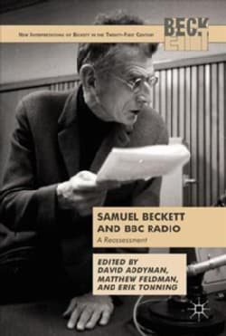 Samuel Beckett and BBC Radio: A Reassessment (Hardcover)