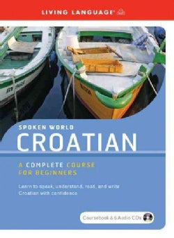 Croatian: Spoken World, a Complete Course for Beginners