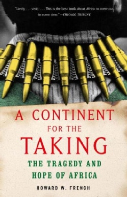 A Continent For The Taking: The Tragedy And Hope Of Africa (Paperback)