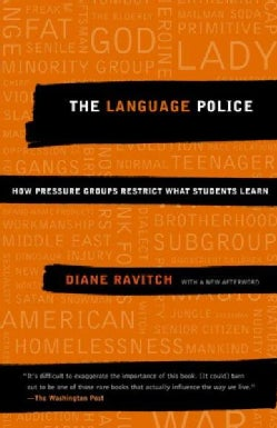 The Language Police: How Pressure Groups Restrict What Students Learn (Paperback)
