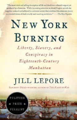 New York Burning: Liberty, Slavery, And Conspiracy in Eighteenth-Century Manhattan (Paperback)