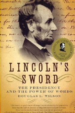 Lincoln's Sword: The Presidency and the Power of Words (Paperback)