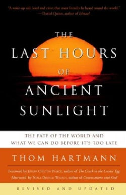 The Last Hours of Ancient Sunlight: The Fate of the World and What We Can Do Before It's Too Late (Paperback)