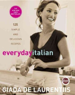 Everyday Italian: 125 Simple And Delicious Recipes (Hardcover)