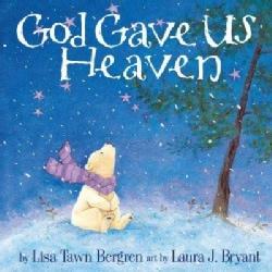God Gave Us Heaven (Hardcover)