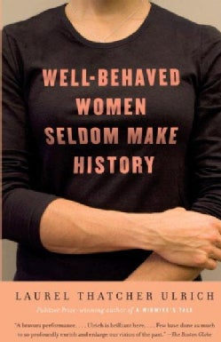 Well-Behaved Women Seldom Make History (Paperback)
