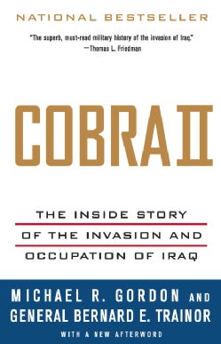 Cobra II: The Inside Story of the Invasion And Occupation of Iraq (Paperback)