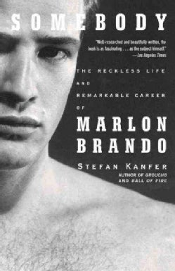 Somebody: The Reckless Life and Remarkable Career of Marlon Brando (Paperback)