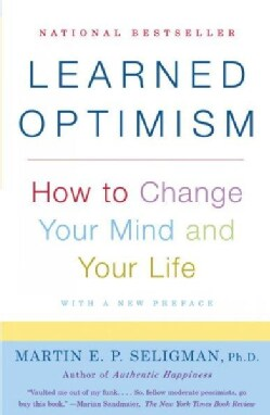 Learned Optimism: How to Change Your Mind and Your Life (Paperback)
