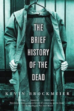 The Brief History of the Dead (Paperback)
