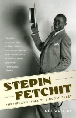 Stepin Fetchit: The Life and Times of Lincoln Perry (Paperback)