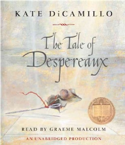 The Tale of Despereaux: Being the Story of a Mouse, a Princess, Some Soup, and a Spool of Thread (CD-Audio)