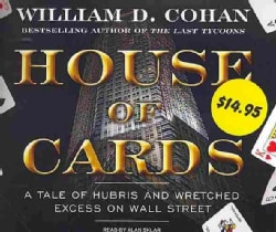 House of Cards: A Tale of Hubris and Wretched Excess on Wall Street (CD-Audio)