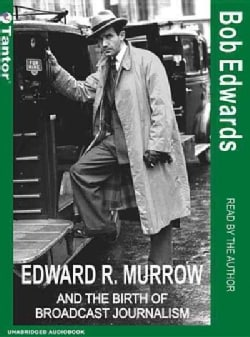 Edward R. Murrow And The Birth Of Broadcast Journalism (CD-Audio)