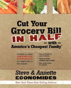 Cut Your Grocery Bill in Half with America's Cheapest Family: Includes So Many Innovative Strategies You Won't Ha... (Paperback)