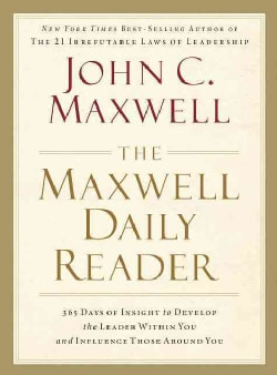 The Maxwell Daily Reader: 365 Days of Insight to Develop the Leader Within You and Influence Those Around You (Paperback)