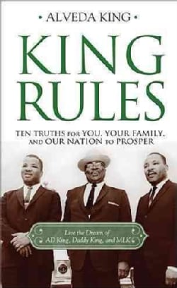 King Rules: Ten Truths for You, Your Family, and Our Nation to Prosper (Hardcover)