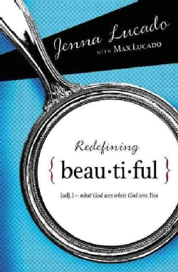 Redefining Beautiful: What God Sees When God Sees You (Paperback)