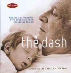 The Dash: Making a Difference with Your Life from Beginning to End (Hardcover)
