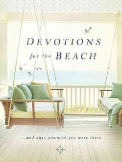 Devotions for the Beach: and Days You Wish You Were There (Hardcover)