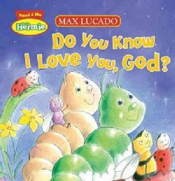 Do You Know I Love You, God? (Board book)