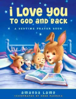 I Love You to God and Back: A Bedtime Prayer Book (Hardcover)