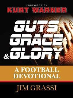 Guts, Grace & Glory: A Football Devotional (Hardcover)