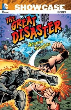 Showcase Presents The Great Disaster Featuring the Atomic Knights (Paperback)