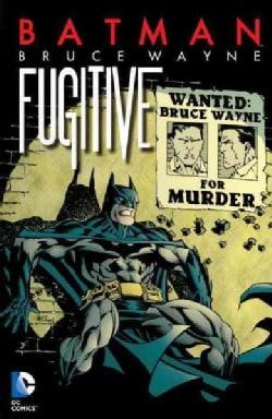 Batman: Bruce Wayne - Fugitive (Paperback)