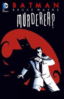 Batman: Bruce Wayne Murderer? (Paperback)