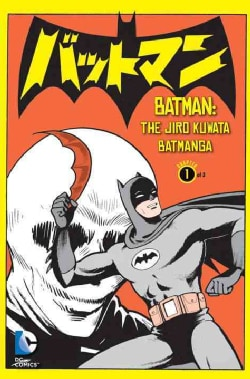 Batman: the Jiro Kuwata Batmanga 1 (Paperback)